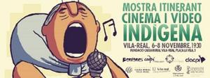 La VII Mostra itinerant de cinema i v�deo ind�gena recala a Vila-real amb debats i projeccions fins al dissabte
