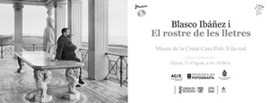 El Museu de la Ciutat Casa de Polo d�na l'eixida a l'exposici� itinerant 'Blasco Ib��ez i el rostre de les lletres' en commemoraci� de l'any dedicat a l'escriptor valenci�