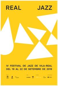 REAL JAZZ - IV FESTIVAL DE JAZZ DE VILA-REAL