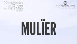 'Mul�er' dansa sobre xanques contra la viol�ncia masclista diumenge a la pla�a Major